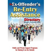 The Ex-Offender's Re-Entry Assistance Directory: Public and Private Support Programs for Making It on the Outside, Paperback/Ronald L. Krannich