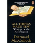 All Things Made New, Paperback/Diarmaid MacCulloch
