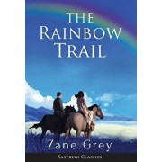 The Rainbow Trail (Annotated): A Romance, Hardcover/Zane Grey
