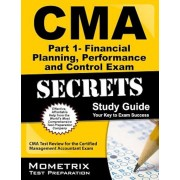 CMA Part 1 - Financial Planning, Performance and Control Exam Secrets, Study Guide: CMA Test Review for the Certified Management Accountant Exam, Paperback