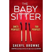 The Babysitter: A Gripping Psychological Thriller with Edge of Your Seat Suspense, Paperback/Sheryl Browne