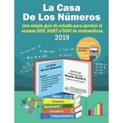La Casa de los Números: Una simple guía de estudio para aprobar los exámenes GED, HiSET y/o TASC de matemáticas, Paperback/Marcy Saucedo