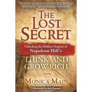 The Lost Secret Unlocking the Hidden Chapters of Napoleon Hills Think and Grow Rich par Monica Main & Foreword par Jack Canfield