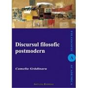 Discursul filosofic postmodern/Camelia Gradinaru
