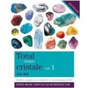 Totul despre cristale Vol.1 - Judy Hall