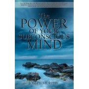 The Power of Your Subconscious Mind by Dr Joseph Murphy