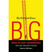 The New York Times Big Book of Easy Crosswords: 200 Light and Easy Puzzles, Paperback