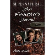 Supernatural: John Winchester's Journal by Alex Irvine