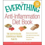 The Everything Anti-Inflammation Diet Book: The Easy-To-Follow, Scientifically-Proven Plan to Reverse and Prevent Disease Lose Weight and Increase Ene, Paperback/Karlyn Grimes