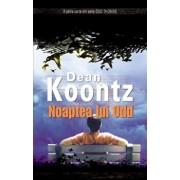 Noaptea lui Odd, Odd Thomas, Vol. 4/Dean Koontz
