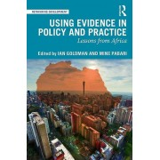 Using Evidence in Policy and Practice by Edited by Ian Goldman & Edited by Mine Pabari