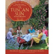The Tuscan Sun Cookbook: Recipes from Our Italian Kitchen, Hardcover