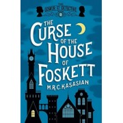 The Curse of the House of Foskett, Paperback/M. R. C. Kasasian