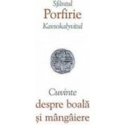 Cuvinte despre boala si mangaiere - Porfirie Kavsokalyvitul