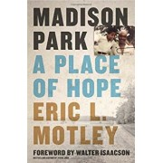 Madison Park: A Place of Hope, Hardcover/Eric L. Motley