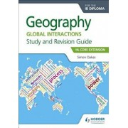 Geography for the Ib Diploma Study and Revision Guide Hl Core: Hl Core Extension, Paperback/Simon Oakes