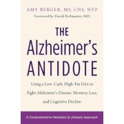 The Alzheimer's Antidote: Using a Low-Carb, High-Fat Diet to Fight Alzheimer's Disease, Memory Loss, and Cognitive Decline, Paperback