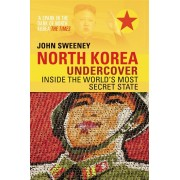 Reisverhaal North Korea Undercover | John Sweeney