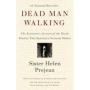 Dead Man Walking An Eyewitness Account of the Death Penalty in the United States