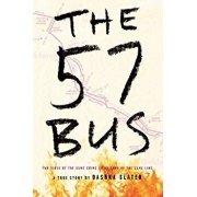 The 57 Bus: A True Story of Two Teenagers and the Crime That Changed Their Lives, Hardcover/Dashka Slater