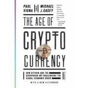 The Age of Cryptocurrency: How Bitcoin and the Blockchain Are Challenging the Global Economic Order, Paperback