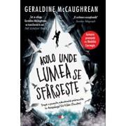 Acolo unde lumea se sfarseste/Geraldine McCaughrean