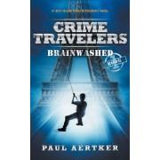 Brainwashed: Crime Travelers Spy School Mystery Series, Paperback