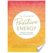 Power of Positive Energy - Everything you need to awaken your soul, raise your vibration, and manifest an inspired life (Chubb Tanaaz)(Paperback) (9781507202531)