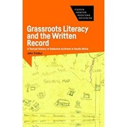 Grassroots Literacy and the Written Record. A Textual History of Asbestos Activism in South Africa, Hardback/John Trimbur