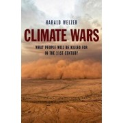 Climate Wars: What People Will Be Killed for in the 21st Century, Paperback/Harald Welzer