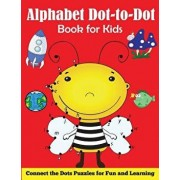 Alphabet Dot-To-Dot Book for Kids: Connect the Dots Puzzles for Fun and Learning/Blue Wave Press