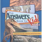 The Answer Book for Kids, Volume 2: 22 Questions on Dinosaurs and the Flood of Noah, Hardcover/Ken Ham