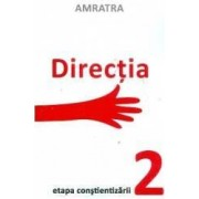 Directia. Etapa constientizarii - Amratra