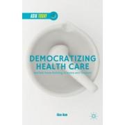 Democratizing Health Care: Welfare State Building in Korea and Thailand