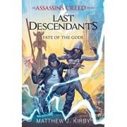 Fate of the Gods (Last Descendants: An Assassin's Creed Novel Series '3), Paperback/Matthew J. Kirby