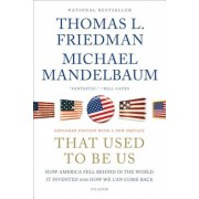That Used to Be Us: How America Fell Behind in the World It Invented and How We Can Come Back, Paperback
