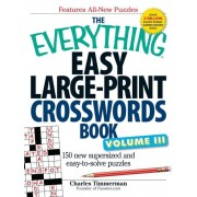 The Everything Easy Large-Print Crosswords Book, Volume III: 150 More Easy to Read Puzzles for Hours of Fun, Paperback