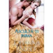 Asculta-ti inima/Johanna Lindsey