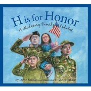 H Is for Honor: A Millitary Family Alphabet, Hardcover/Devin Scillian