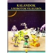 Kalandok A Robotok Vilagabol. Aventuri din lumea robotilor