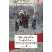 Starpiti Raul De La Radacina Impuscati Copiii - Kenzabura Oe