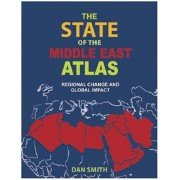 State of the Middle East Atlas. Regional Change and Global Impact, Paperback/Dan Smith