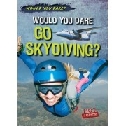 Would You Dare Go Skydiving?
