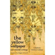 Yellow Wallpaper and Selected Writings (Gilman Charlotte Perkins)(Paperback) (9781844085583)