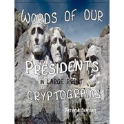 Words of Our Presidents in Large Print Cryptograms, Paperback/Patricia Bentley