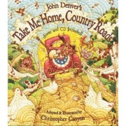 John Denver's Take Me Home, Country Roads [With CD (Audio)]
