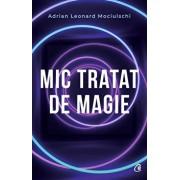 Mic tratat de magie/Adrian Leonard Mociulschi