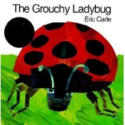 The Grouchy Ladybug, Paperback/Eric Carle
