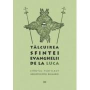 Talcuirea Sfintei Evanghelii de la Luca/Sfantul Teofilact al Bulgariei