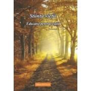Stiinta vietii. Educatie pentru viata. Vol. 3 - Ioana Banda Claudia Florica Maria Puscas